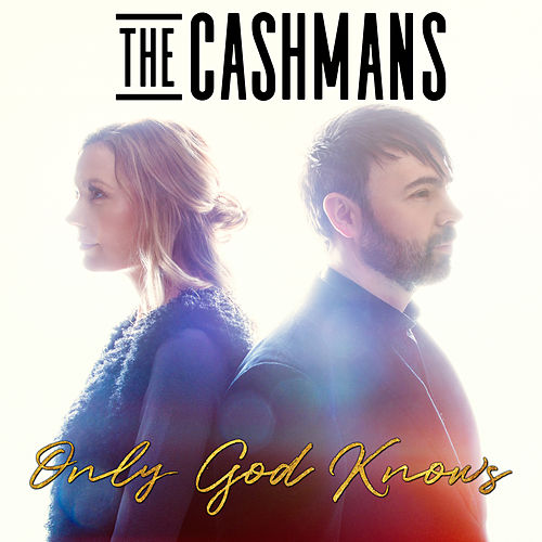 Only God Knows by The Cashmans