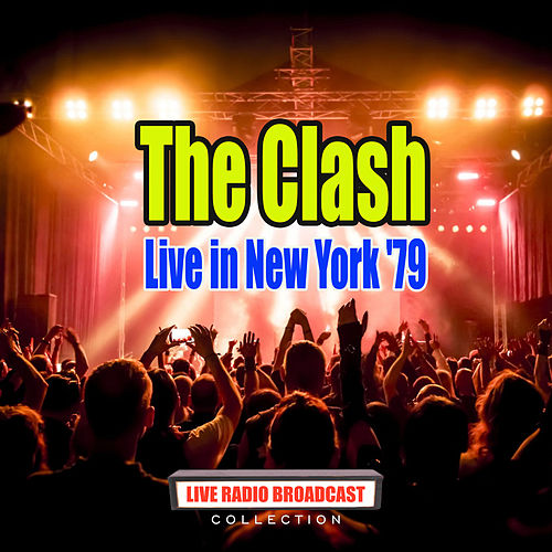 Live in New York '79 (Live) von The Clash