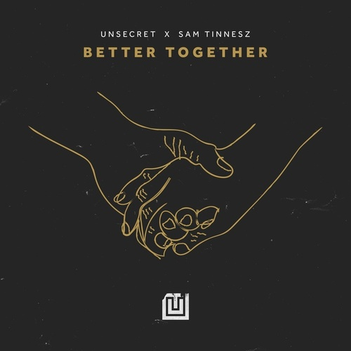 Better Together by UNSECRET