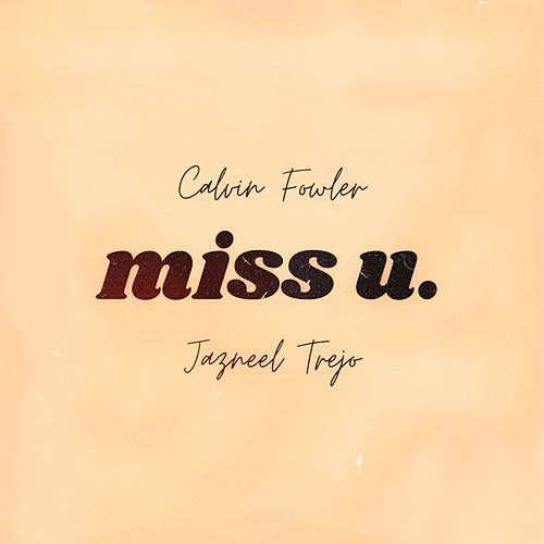 Miss U by Calvin Fowler