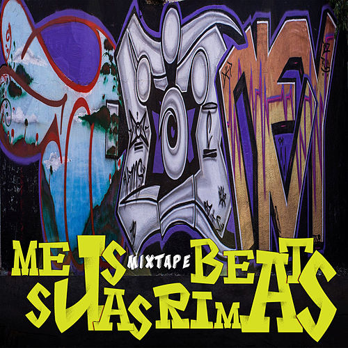 Meus Beats Suas Rimas Mixtape by Various Artists