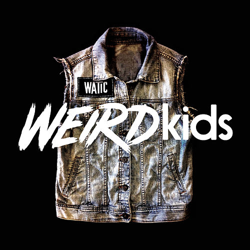 Weird Kids B-Sides van We Are The In Crowd