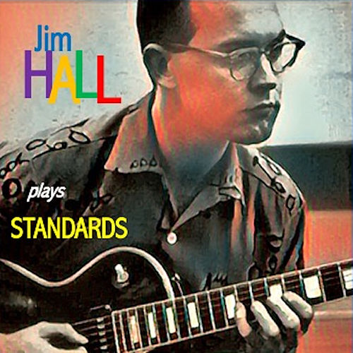 Jim Hall Plays Standards by Jim Hall
