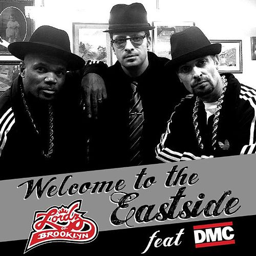 Welcome To The Eastside Feat. Dmc - Single de Lordz Of Brooklyn