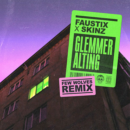 Glemmer Alting (Few Wolves Remix) by Faustix