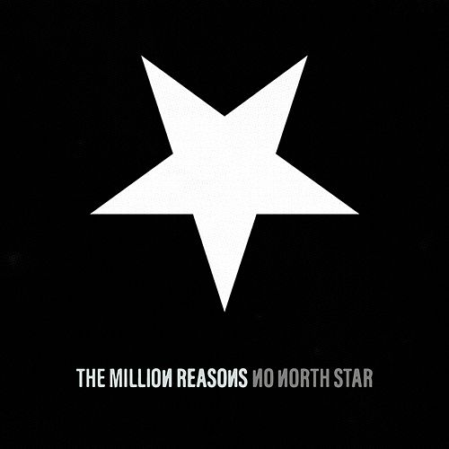 No North Star by The Million Reasons