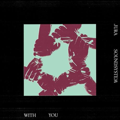 With You by Jura Soundsystem