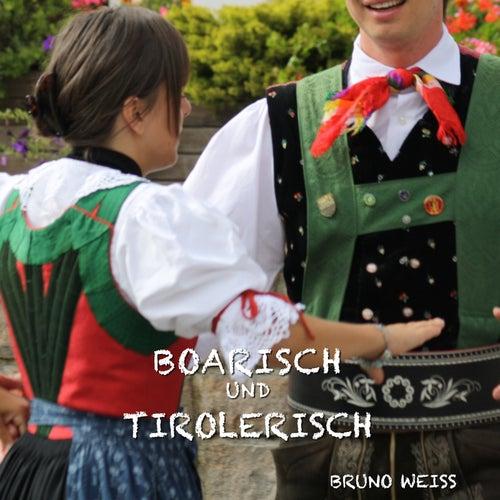 Boarisch Und Tirolerisch von Bruno Weiss