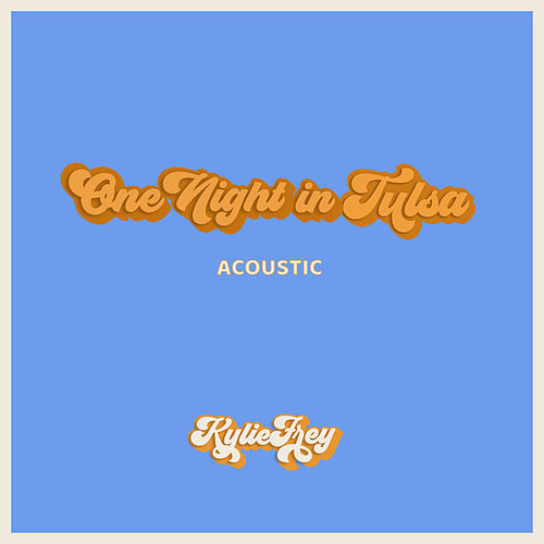 One Night in Tulsa (Acoustic) by Kylie Frey