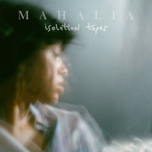Isolation Tapes di Mahalia