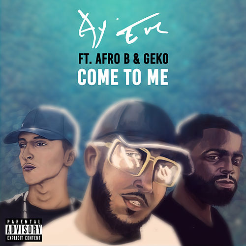 Come To Me (feat. Afro B) by Ay Em