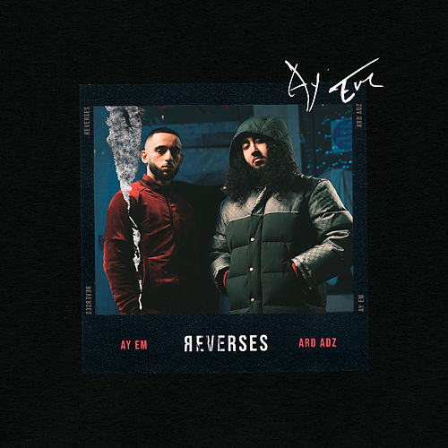 Reverses (feat. Ard Adz) de Ay Em