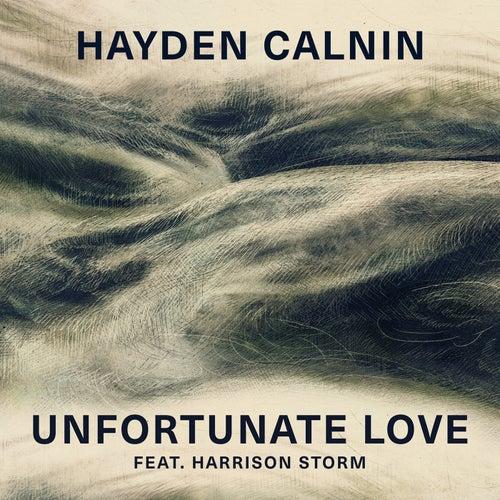 Unfortunate Love (feat. Harrison Storm) by Hayden Calnin