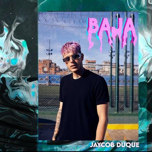 Baja de Jaycob Duque