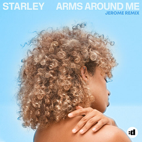 Arms Around Me (Jerome Remix) by Starley