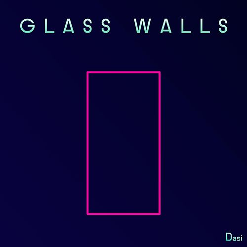 Glass Walls by Dasi