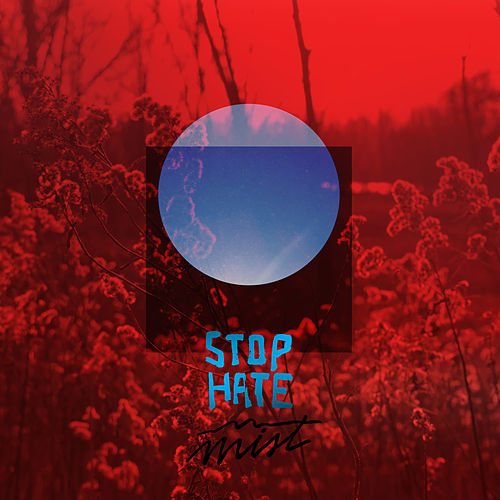 STOP HATE by Mist