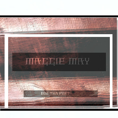 Maggie May by Don Tha Poet