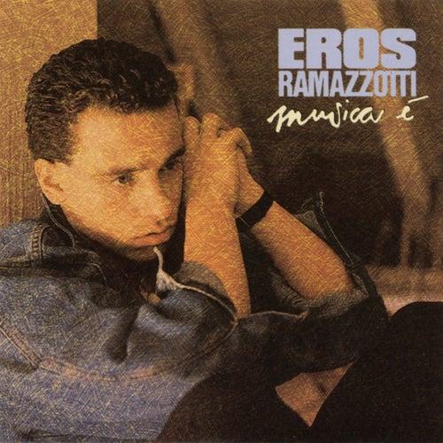 Musica è by Eros Ramazzotti