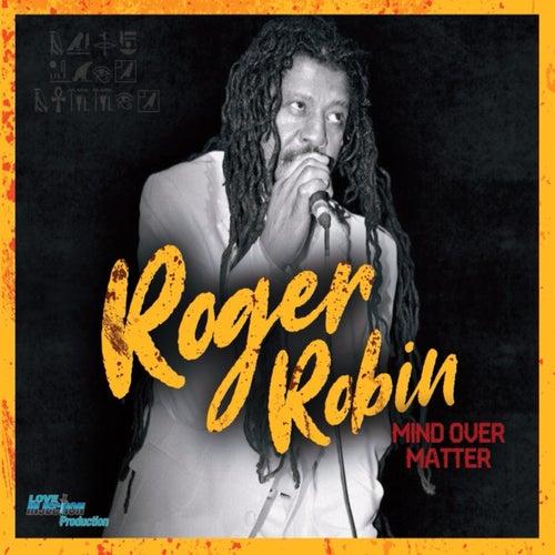 Mind over Matter by Roger Robin