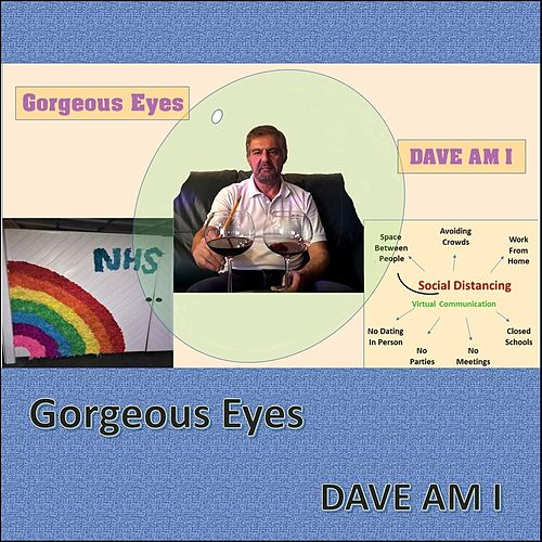 Gorgeous Eyes by Dave Am I