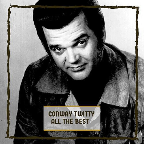 All The Best by Conway Twitty