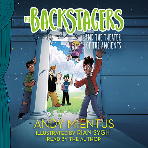 The Backstagers and the Theater of the Ancients - The Backstagers, Book 2 (Unabridged) by Andy Mientus