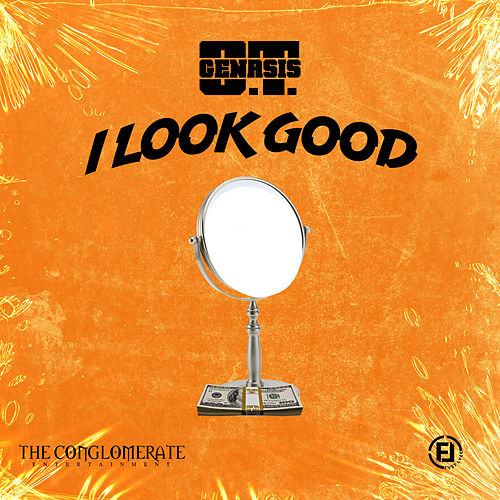 I Look Good by O.T. Genasis