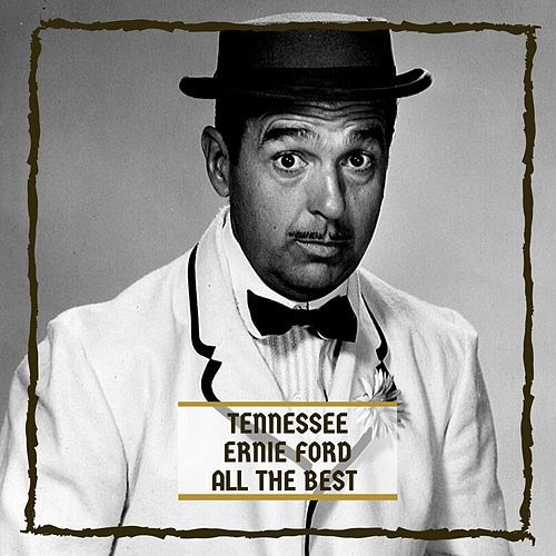 All The Best by Tennessee Ernie Ford