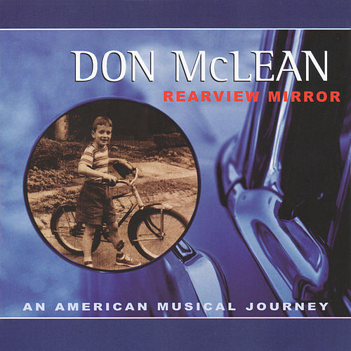 Rearview Mirror: An American Musical Journey by Don McLean