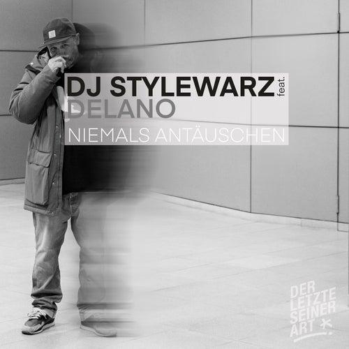 Niemals Antäuschen (feat. Delano) by DJ Stylewarz