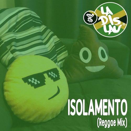 Isolamento - Reggae Mix de Projeto Ladislau
