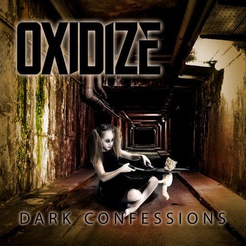 Dark Confessions von Oxidize