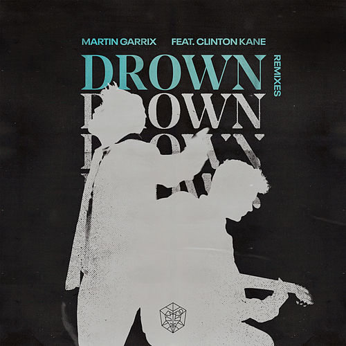 Drown (feat. Clinton Kane) (Remixes) de Martin Garrix