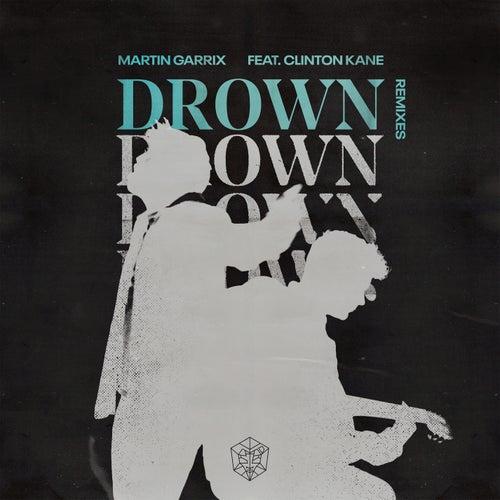 Drown (feat. Clinton Kane) (Remixes) von Martin Garrix