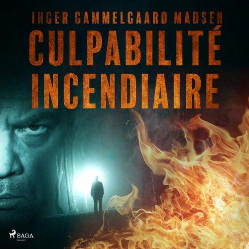 Culpabilité incendiaire von Inger Gammelgaard Madsen