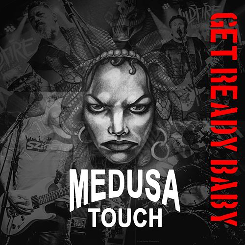 Get Ready Baby by Medusa Touch