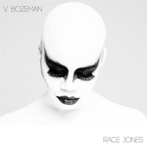 Race Jones by V. Bozeman