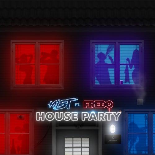 House Party (feat. Fredo) von Mist