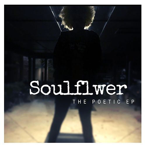 Soulflwer: The Poetic EP by Soulflwer