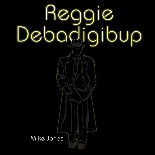 Reggie Debadigibup by Mike Jones