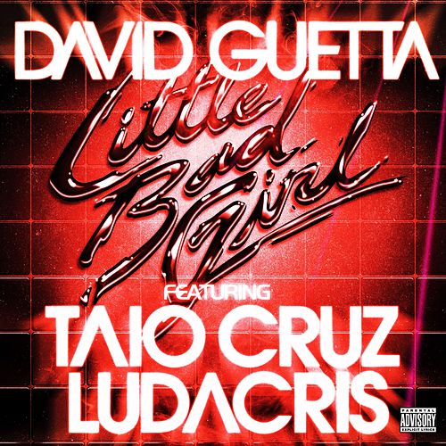 Little Bad Girl (feat.Taio Cruz & Ludacris) von David Guetta