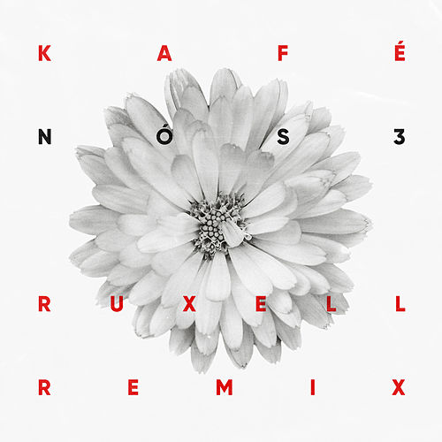Nós 3 (Ruxell Remix) by Kafé