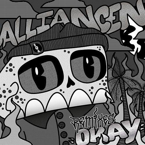 Okay (Remixes) by Alliancen