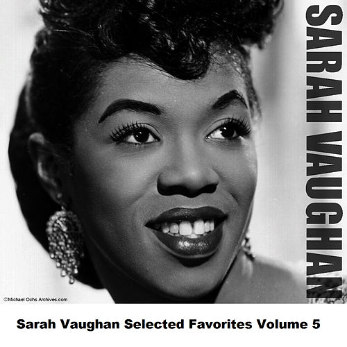 Sarah Vaughan Selected Favorites, Vol. 5 by Sarah Vaughan