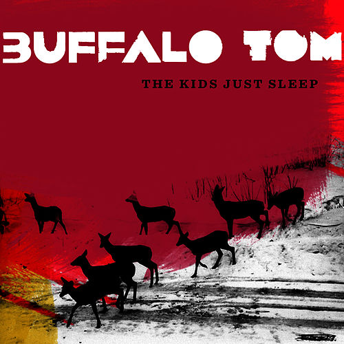 The Kids Just Sleep von Buffalo Tom