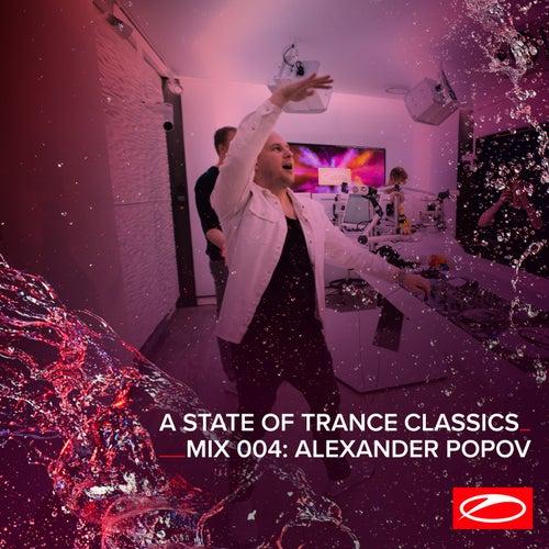 A State Of Trance Classics - Mix 004: Alexander Popov by Alexander Popov