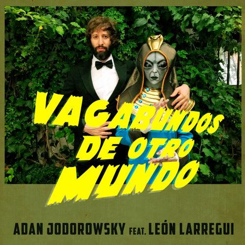 Vagabundos de otro mundo de Adan Jodorowsky