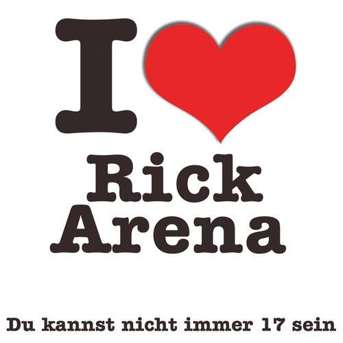 Du kannst nicht immer 17 sein von Rick Arena