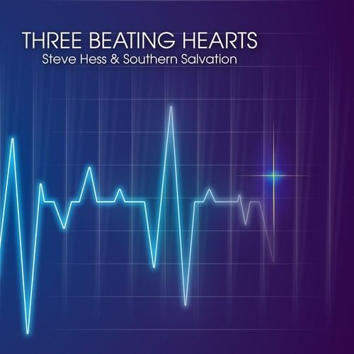 Three Beating Hearts by Steve Hess And Southern Salvation
